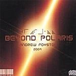 Andrew Foyston Beyond Polaris