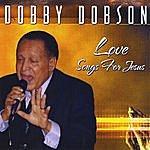 Dobby Dobson Love Songs For Jesus