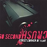 60 Second Crush Street Corner Of Fear