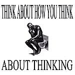 3X7 Think About How You Think About Thinking