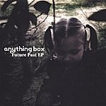 Anything Box Future Past Ep