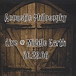 Acoustic Philosophy Live @ Middle Earth 10-28-06