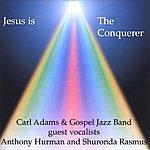 Carl Adams Jesus Is The Conqueror