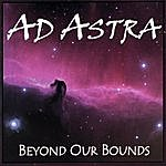 AD Astra Beyond Our Bounds
