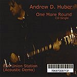 Andrew D. Huber One More Round - CD Single