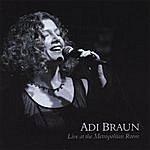 Adi Braun Adi Braun - Live At The Metropolitan Room