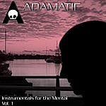 Adamatic Instrumentals For The Mental Vol. 1