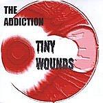 Addiction Tiny Wounds