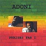 Adoni Praises Far I