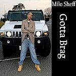 Milo Sheff Gotta Brag - Single