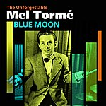 Mel Tormé Blue Moon(The Unforgettable Mel Tormé)