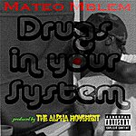Mateo Mblem Drugs In Your System