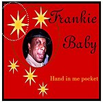 Frankie Baby Hand In Me Pocket