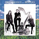 Rococo Classical Mystery Tour - Trio Rococo Plays Beatles