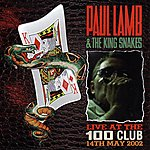 Paul Lamb & The King Snakes Live At The 100 Club (Recorded Live At The 100 Club, 14 May 2002)