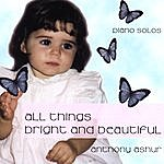 Anthony Ashur All Things Bright And Beautiful