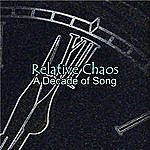 Relative Chaos A Decade Of Song