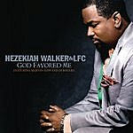 Hezekiah Walker & The Love Fellowship Crusade Choir God Favored Me (Single)