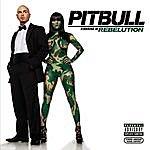 Pitbull Rebelution (Parental Advisory)