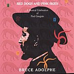 Bruce Adolphe Red Dogs And Pink Skies: A Musical Celebration Of Paul Gauguin
