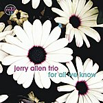Jerry Allen For All We Know