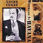 Xavier Cugat Weekend In Havana