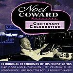 Noël Coward Centenary Celebration: 24 Finest Songs