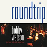Bobby Watson Round Trip