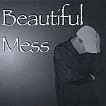 Beautiful Mess Beautiful Mess