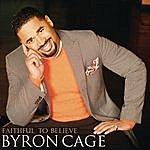 Byron Cage Faithful To Believe (Single)