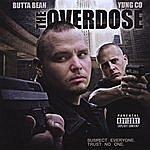 ButtaBean The Overdose