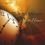 Aaron Meyer After Hours