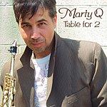 Marty Q Table For 2 (Bonus Track)