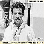 """Yves Montand Intégrale Yves Montand, Vol. 2 """"sensationnel"""" (1949-1953)"""