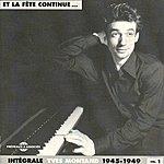 Yves Montand Intégrale Yves Montand, Vol. 1 (1945-1949)(Et La Fête Continue...)