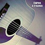 Empire A Stranger - EP