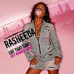 Rasheeda Got That Good (My Bubble Gum) - Ep