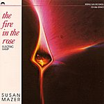 Susan Mazer The Fire in the Rose