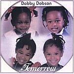 Dobby Dobson Tomorrow