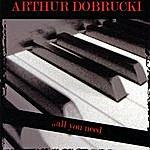 Arthur Dobrucki All You Need
