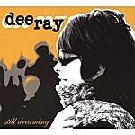 Dee Ray Still Dreaming