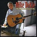 Mike Dekle Tunesmith