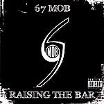 67 Mob Raising The Bar (Parental Advisory)