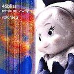 46bliss Remix Me Away : Volume 2