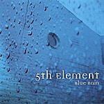 5th Element Blue Rain (Single)
