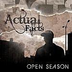 The Actual Facts Open Season