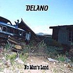 Delano No Man's Land