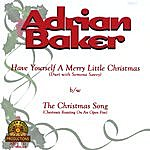 Adrian Baker Have Yourself A Merry Little Christmas (Single)