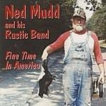 Ned Mudd Fine Time In America