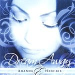 Amanda E. Hendrix Dream Away